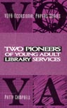 link and cover image for the book Two Pioneers of Young Adult Library Services: A VOYA Occasional Paper