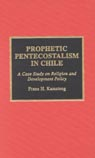 link and cover image for the book Prophetic Pentecostalism in Chile: A Case Study on Religion and Development Policy