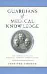link and cover image for the book Guardians of Medical Knowledge: The Genesis of the Medical Library Association