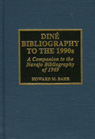 link and cover image for the book Dine Bibliography to the 1990s: A Companion to the Navajo Bibliography of 1969
