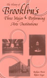 link and cover image for the book The History of Brooklyn's Three Major Performing Arts Institutions