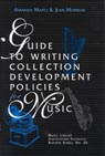link and cover image for the book Guide to Writing Collection Development Policies for Music