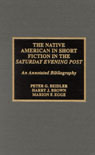 link and cover image for the book The Native American in Short Fiction in the Saturday Evening Post: An Annotated Bibliography