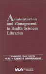 link and cover image for the book Administration and Management in Health Sciences Libraries: Current Practice in Health Sciences Librarianship, Volume 8