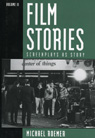 link and cover image for the book Film Stories: Screenplays as Story, Volume 1 and 2