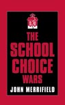 link and cover image for the book The School Choice Wars
