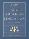 link and cover image for the book Law and American Education: A Case Brief Approach
