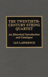 link and cover image for the book The Twentieth-Century String Quartet