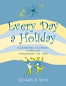 link and cover image for the book Every Day a Holiday: Celebrating Children's Literature throughout the Year