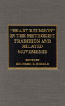link and cover image for the book 'Heart Religion' in the Methodist Tradition and Related Movements