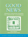 link and cover image for the book Good News: Thematic Bulletin Boards for Christian Classrooms