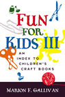 link and cover image for the book Fun for Kids III: An Index to Children's Craft Books
