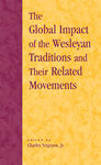link and cover image for the book The Global Impact of the Wesleyan Traditions and Their Related Movements