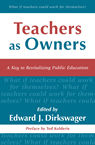 link and cover image for the book Teachers As Owners: A Key to Revitalizing Public Education
