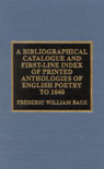 link and cover image for the book A Bibliographical Catalogue and First Line Index of Printed Anthologies of English Poetry to 1640