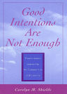 link and cover image for the book Good Intentions are not Enough: Transformative Leadership for Communities of Difference