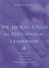 link and cover image for the book The Human Touch in Education Leadership: A Postpositivist Approach to Understanding Educational Leadership