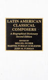 link and cover image for the book Latin American Classical Composers: A Biographical Dictionary, Second Edition
