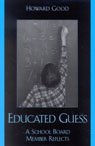 link and cover image for the book Educated Guess: A School Board Member Reflects