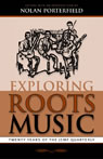 link and cover image for the book Exploring Roots Music: Twenty Years of the JEMF Quarterly