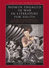 link and cover image for the book Women Engaged in War in Literature for Youth: A Guide to Resources for Children and Young Adults