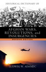 link and cover image for the book Historical Dictionary of Afghan Wars, Revolutions and Insurgencies, Second Edition