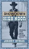link and cover image for the book Showdown at High Noon: Witch-Hunts, Critics, and the End of the Western