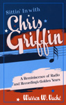 link and cover image for the book Sittin' in with Chris Griffin: A Reminiscence of Radio and Recording's Golden Years