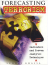 link and cover image for the book Forecasting Terrorism: Indicators and Proven Analytic Techniques