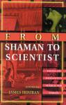 link and cover image for the book From Shaman to Scientist: Essays on Humanity's Search for Spirits