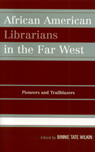 link and cover image for the book African American Librarians in the Far West: Pioneers and Trailblazers