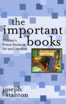 link and cover image for the book The Important Books: Children's Picture Books as Art and Literature