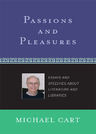 link and cover image for the book Passions and Pleasures: Essays and Speeches About Literature and Libraries
