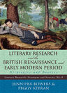 link and cover image for the book Literary Research and the British Renaissance and Early Modern Period: Strategies and Sources
