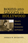 link and cover image for the book Bound and Gagged in Hollywood: Edward L. Hartmann, Screenwriter and Producer