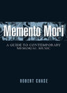 link and cover image for the book Memento Mori: A Guide to Contemporary Memorial Music