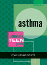 link and cover image for the book Asthma: The Ultimate Teen Guide