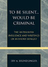 link and cover image for the book To Be Silent... Would be Criminal: The Antislavery Influence and Writings of Anthony Benezet