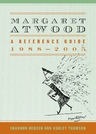link and cover image for the book Margaret Atwood: A Reference Guide, 1988-2005