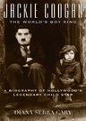 link and cover image for the book Jackie Coogan: The World's Boy King: A Biography of Hollywood's Legendary Child Star