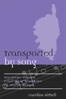 link and cover image for the book Transported by Song: Corsican Voices from Oral Tradition to World Stage