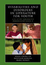 link and cover image for the book Disabilities and Disorders in Literature for Youth: A Selective Annotated Bibliography for K-12