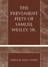 link and cover image for the book The Prevenient Piety of Samuel Wesley, Sr.