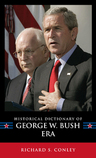 link and cover image for the book Historical Dictionary of the George W. Bush Era