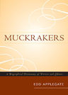 link and cover image for the book Muckrakers: A Biographical Dictionary of Writers and Editors