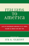 link and cover image for the book Italians to America, March 1904 - May 1904: Lists of Passengers Arriving at U.S. Ports, Volume 26