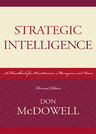 link and cover image for the book Strategic Intelligence: A Handbook for Practitioners, Managers, and Users, Revised Edition