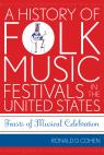 link and cover image for the book A History of Folk Music Festivals in the United States: Feasts of Musical Celebration