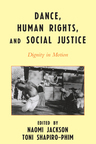 link and cover image for the book Dance, Human Rights, and Social Justice: Dignity in Motion