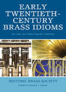 link and cover image for the book Early Twentieth-Century Brass Idioms: Art, Jazz, and Other Popular Traditions